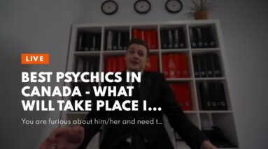 best psychics in canada - what will take place in a near future