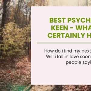 best psychics on keen - what will certainly happen to me in the future