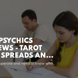 best psychics reviews - tarot love spreads and partnership tarot