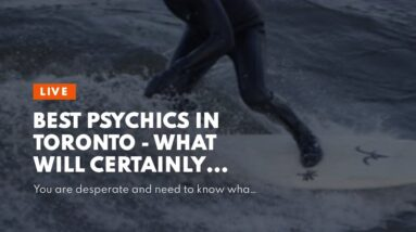 best psychics in toronto - what will certainly happen to me in the future