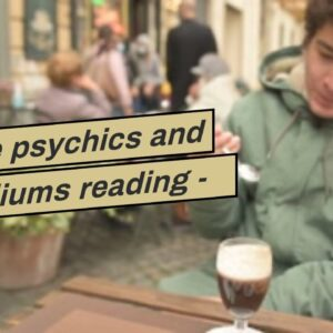 online psychics and mediums reading - European mediums