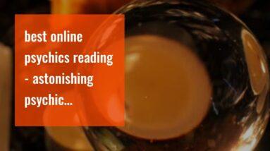best online psychics reading - astonishing psychic clairvoyant online
