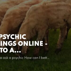 Best Psychic Readings Online - talk to a clairvoyant medium