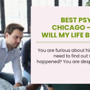 best psychics chicago - when will my life be over