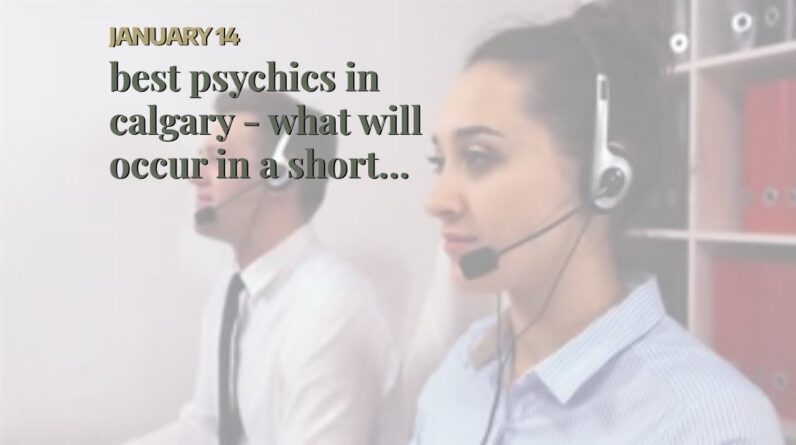 best psychics in calgary - what will occur in a short period of time