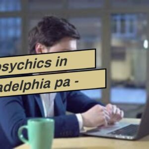 best psychics in philadelphia pa - when will my life be good