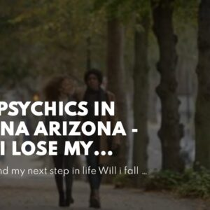 best psychics in sedona arizona - will i lose my house