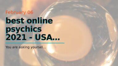 best online psychics 2021 - USA psychics online