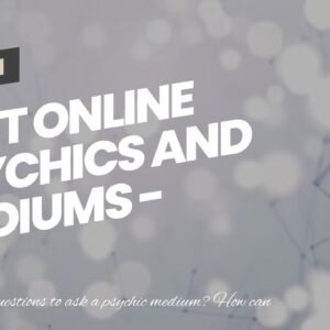 best online psychics and mediums - truthful  clairvoyant connection