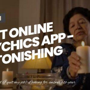 best online psychics app - astonishing psychic clairvoyant online