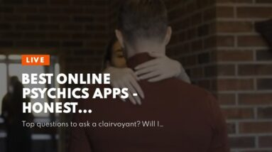 best online psychics apps - honest clairvoyant medium