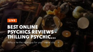 best online psychics reviews - thilling psychic mediums
