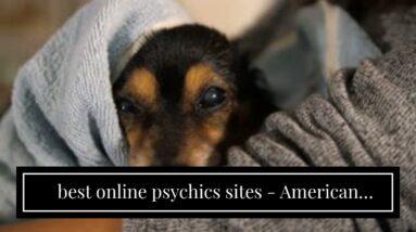 best online psychics sites - American clairvoyant online