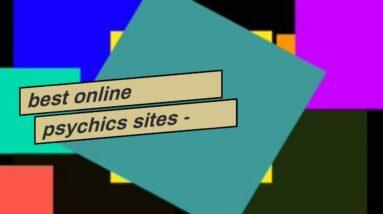 best online psychics sites - psychic readings near me