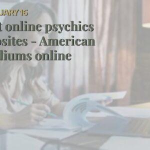 best online psychics websites - American mediums online
