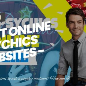 best online psychics websites - genuine clairvoyants near me