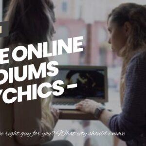 free online mediums psychics - extraordinary psychic mediums