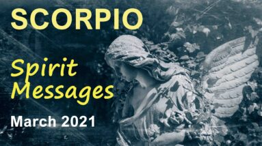 "SCORPIO SPIRIT MESSAGES - MARCH 2021 ""ACCEPT THE HAPPINESS & GOOD FORTUNE SCORPIO"" Tarot Reading"