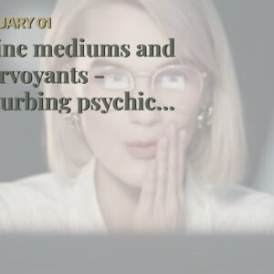 online mediums and clairvoyants - disturbing psychic mediums