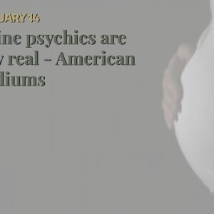 online psychics are they real - American mediums