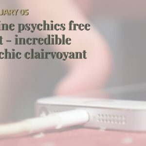 online psychics free chat - incredible psychic clairvoyant
