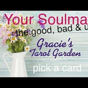 Your Soulmate; The Good, Bad & Ugly ☺️🥺🤕 Pick A Card Tarot Reading ☀️ Gracie's Tarot Garden ☀️
