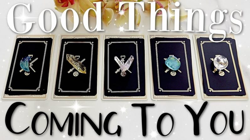Good Things That Are Coming To You (PICK A CARD)