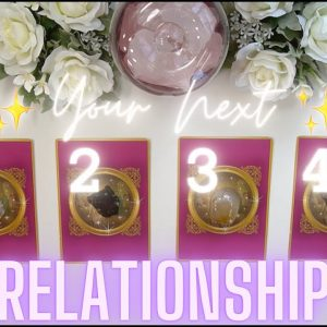 All About Your NEXT RELATIONSHIP 💘 Super-Detailed Pick-a-Card ✨