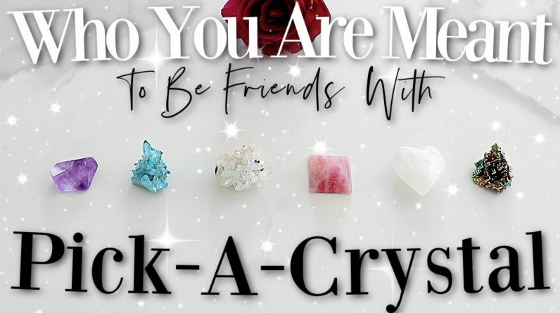 Who You Are Meant To Be Friends With... (PICK A CARD / Psychic Reading)