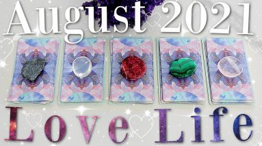 Your August 2021 LOVE LIFE Prediction (PICK A CARD)