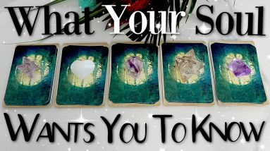 What Your SOUL Is URGING You To Know... (PICK A CARD)