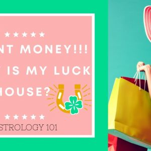 How to find out your House of Luck?  Part 1 Aries - Virgo
