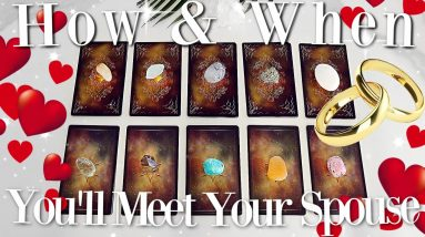 HOW & WHEN You'll Meet Your Spouse 💍 (PICK A CARD)