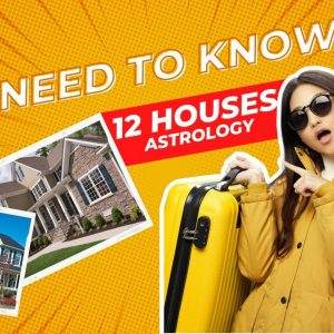 Houses in Astrology! All Zodiac Come in